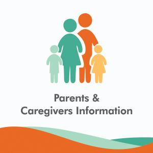 Parents And Caregiver Information